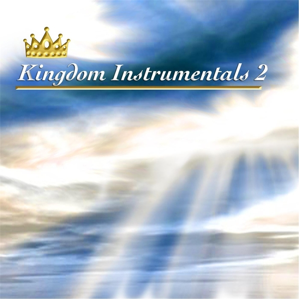 Album - Kingdom Instrumentals, Vol  2